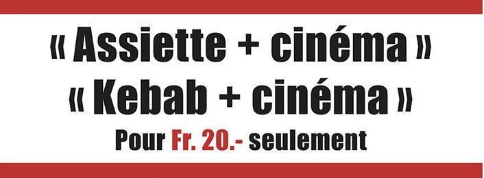 assiette + cinéma ou kebab + cinéma pour 20frs